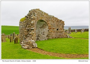 The Round Church of Orphir, Orkney Isles